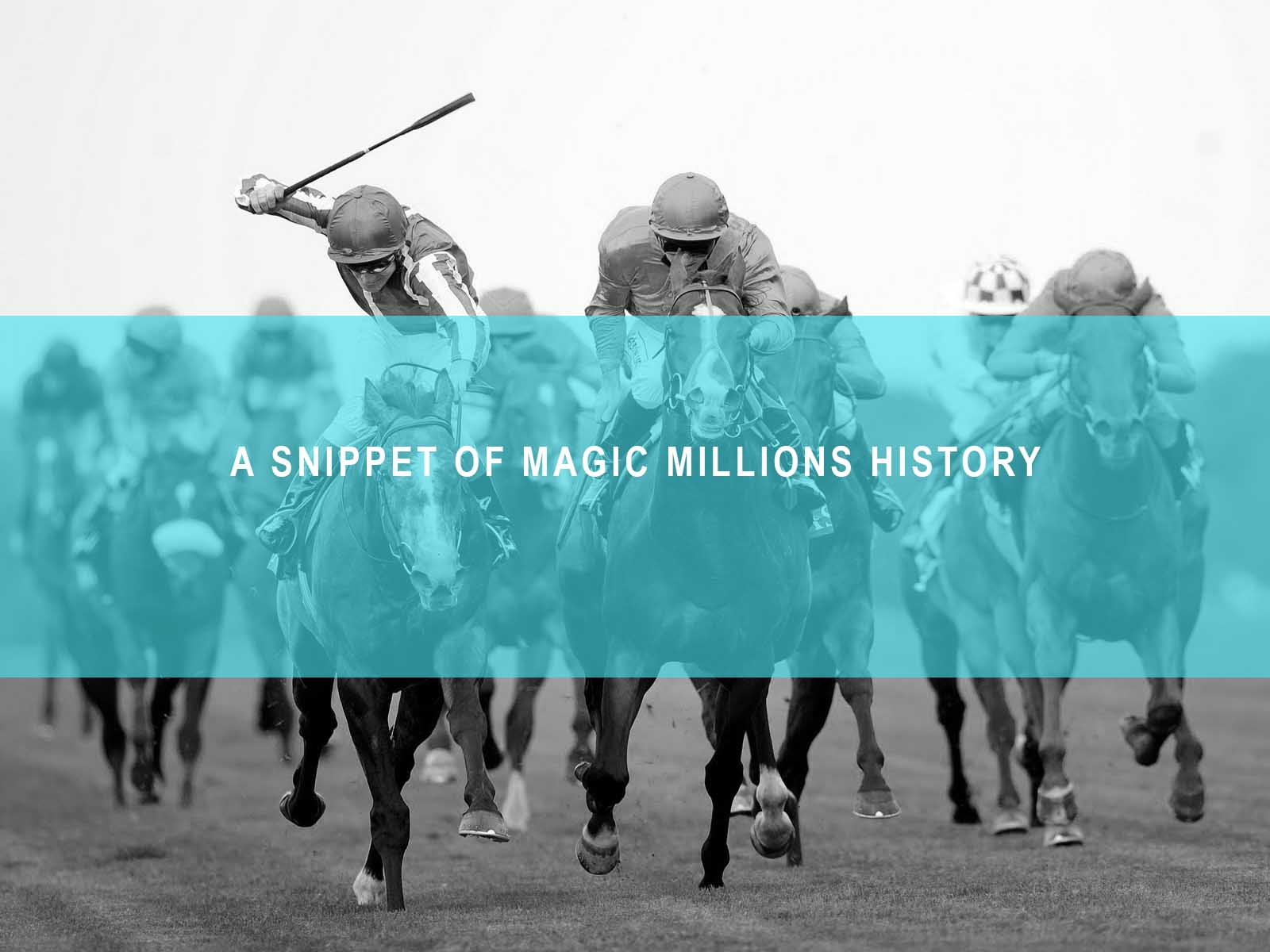 A SNIPPET OF MAGIC MILLIONS HISTORY